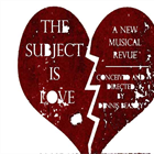 The Subject is Love, an original musical revue, presented by  Stockton Civic Theatre